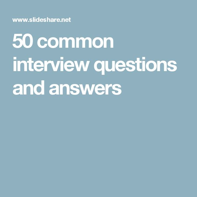 50 interview questions and how to answer them