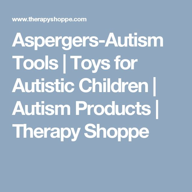 Aspergers-Autism Tools | Toys for Autistic Children | Autism Products | Therapy Shoppe