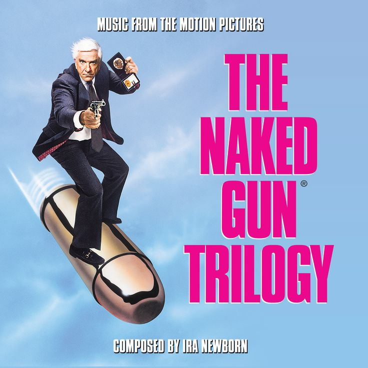 THE NAKED GUN TRILOGY (3-CD SET) Music by Ira Newborn. Limited Edition of 2000 Units