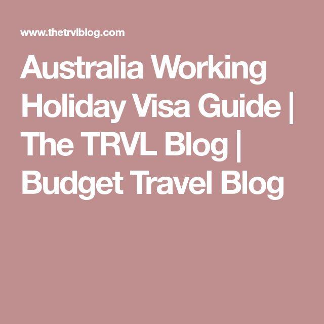 Australia Working Holiday Visa Guide | The TRVL Blog | Budget Travel Blog