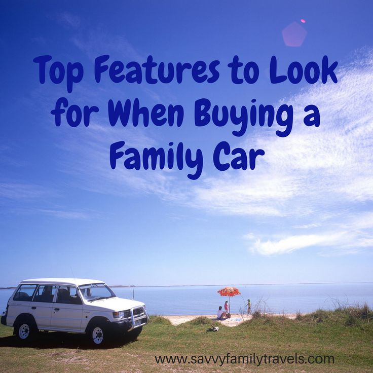 Top Features to Look for When Buying a Family Car