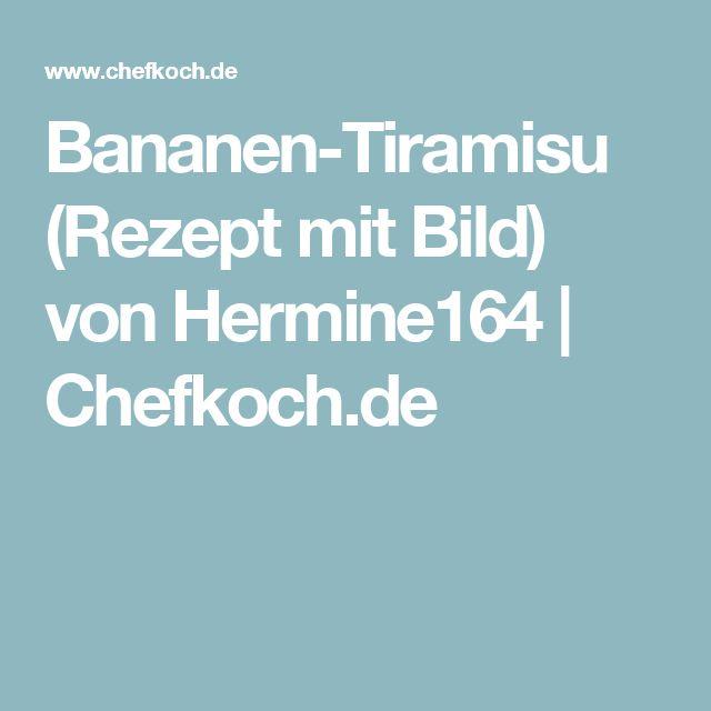 Bananen-Tiramisu (Rezept mit Bild) von Hermine164 | Chefkoch.de