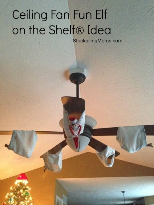 Ceiling Fan Fun Elf on the Shelf idea - this was a HUGE hit at our house!