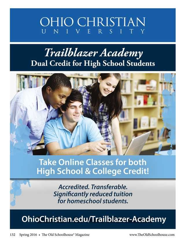 Ohio Christian University/Trailblazer Academy: Duel Credit for High School Students--The Old Schoolhouse Magazine - Spring 2016 - Page 132 http://www.thehomeschoolmagazine-digital.com/thehomeschoolmagazine/2016x2?pm=1&u1=texterity&linkImageSrc=/thehomeschoolmagazine/2016x2/data/imgpages/tn/0117_hvvwdw.gif/&pg=135#pg135