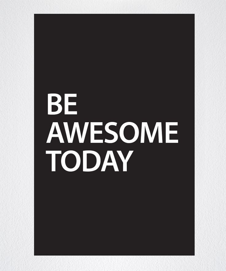 Motivational Quotes - Be Awesome Today - Peel & Stick Poster #Q101 ........................................................ Please save this pin... ........................................................... Because For Real Estate Investing... Visit Now! http://www.OwnItLand.com