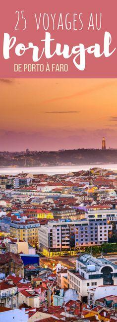 Porto, Faro, Lisbonne : le plein de bonnes adresses et de bons plans pour un voyage au Portugal !