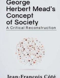 George Herbert Mead?s Concept of Society: A Critical Reconstruction free download by Jean-François Côté ISBN: 9781612058047 with BooksBob. Fast and free eBooks download.  The post George Herbert Mead?s Concept of Society: A Critical Reconstruction Free Download appeared first on Booksbob.com.