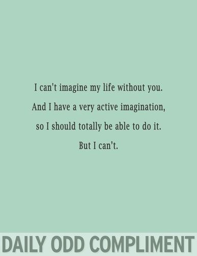 """This ones one of my favorites because of my excessive use if the phrase """"I have an overactive imagination"""""""