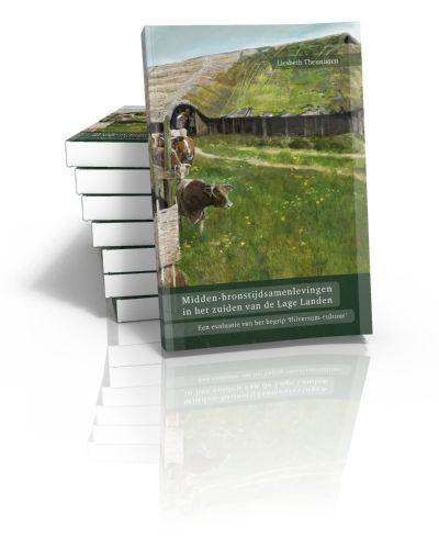 Midden-bronstijdsamenlevingen in het zuiden van de Lage Landen Een evaluatie van het begrip 'Hilversum-cultuur' Liesbeth Theunissen | 2009...