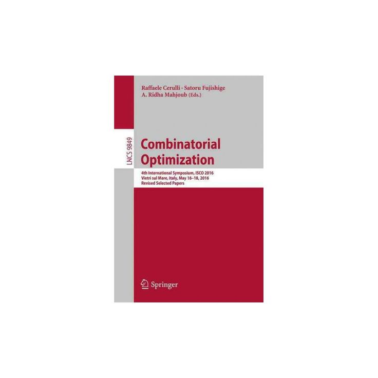 Combinatorial Optimization : 4th International Symposium, Isco 2016, Revised Selected Papers (Paperback)