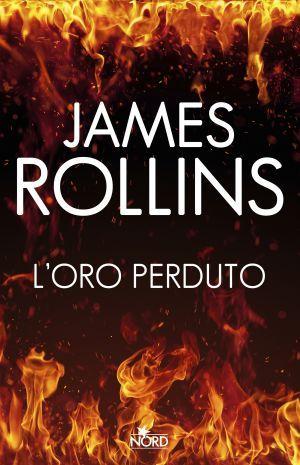 L'oro perduto - James Rollins - 17 recensioni su Anobii