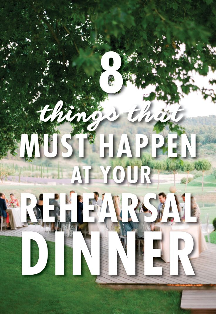 Like any production, you need a rehearsal to make sure everything goes off without a hitch. Once you get the ceremony details down pat, it's time to move on to the rehearsal dinner. This is the perfect time to relax and enjoy your last few hours before becoming man and wife. Here, 8 things you should do to make the night a success.