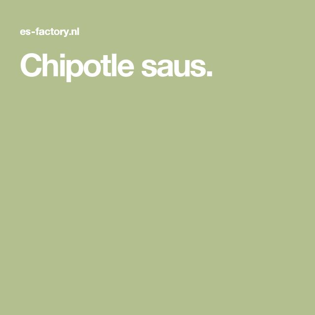 Chipotle saus.