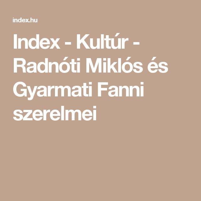 Index - Kultúr - Radnóti Miklós és Gyarmati Fanni szerelmei