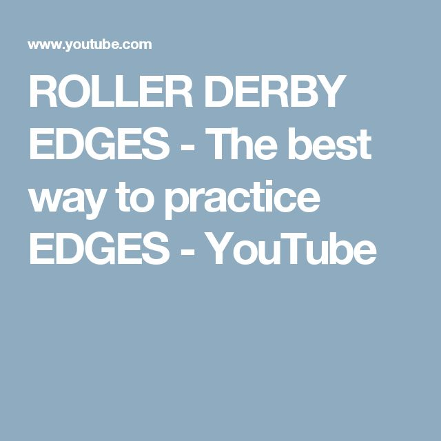 ROLLER DERBY EDGES - The best way to practice EDGES - YouTube
