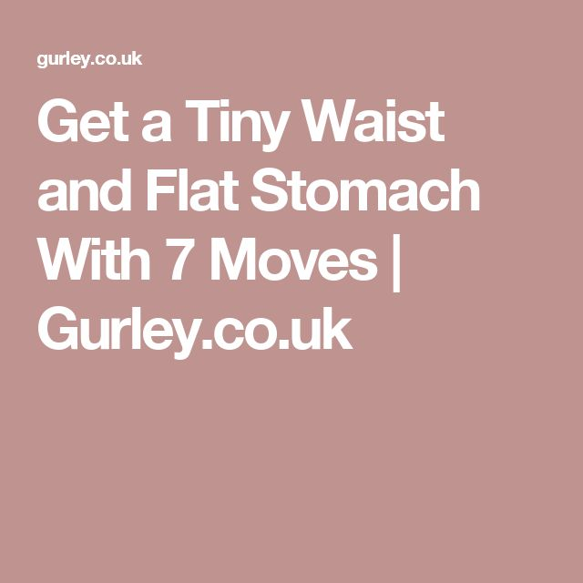 Get a Tiny Waist and Flat Stomach With 7 Moves | Gurley.co.uk