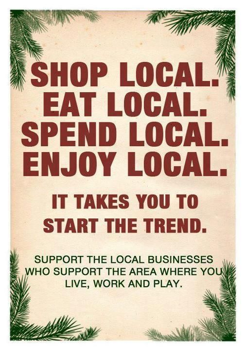 when you buy local - the money stays local - your local economy gets stronger - all prosper
