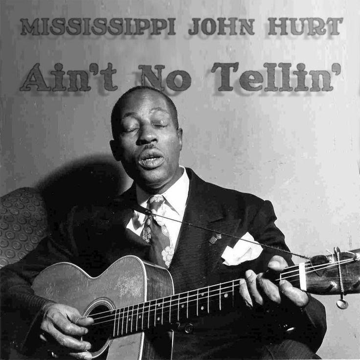 Ain't No Tellin', Mississippi John Hurt, 1928