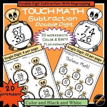 20 Touch Math Subtraction double digit- with regrouping worksheets with cute Halloween Skeleton theme!. This product includes 20 pages of color worksheets and the same 20 pages in black and white. 10 of the worksheets have 4 larger problems and the other 10 worksheets have 10 smaller