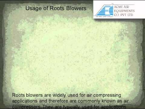 Video for information on types & usage of roots blower, what is roots blower, how roots blower operates, where to find best roots blowers for industrial applications by Acme Air Equipments Company, India.
