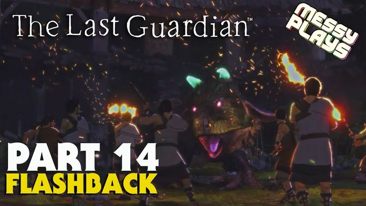 THE LAST GUARDIAN - Part #14 - LETS PLAY with Commentary - MESSYPLAYS
