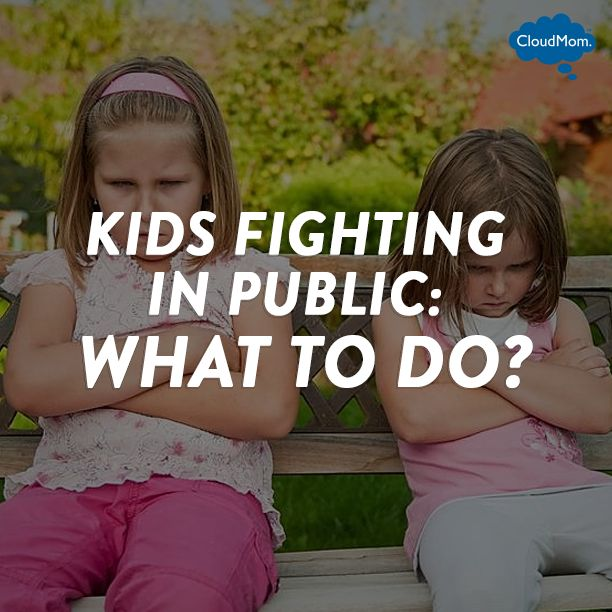 Little Kids Fighting in Public: What To Do? | CloudMom