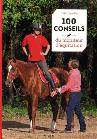 100 conseils du moniteur d'équitation / Joël Capellier ;      photographies de…