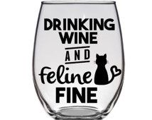 Cat Lover Gift - Crazy Cat Lady - Drinking Wine and Feline Fine Wine Glass - Cute & Funny Birthday Present