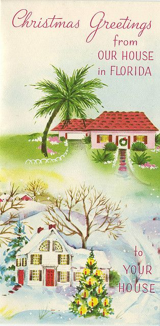 One day soon! Christmas greetings from our house in Florida to your house. #vintage #Christmas #cards