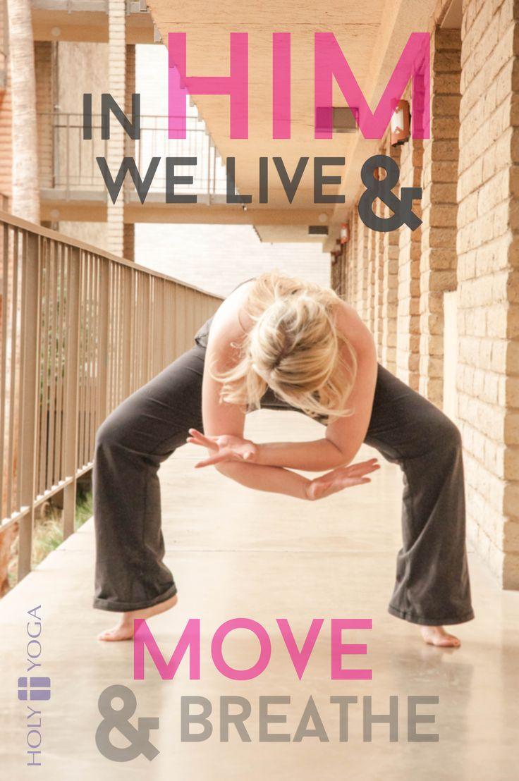 Live, Move, and Breathe in God's goodness today. #holyyoga #yoga #christianyoga