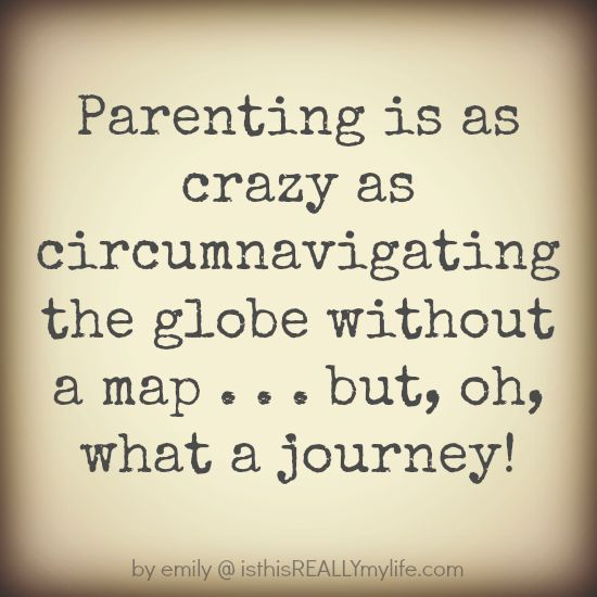 """A thought on parenting -- """"it is the journey"""" #parenting #quote #quotation 