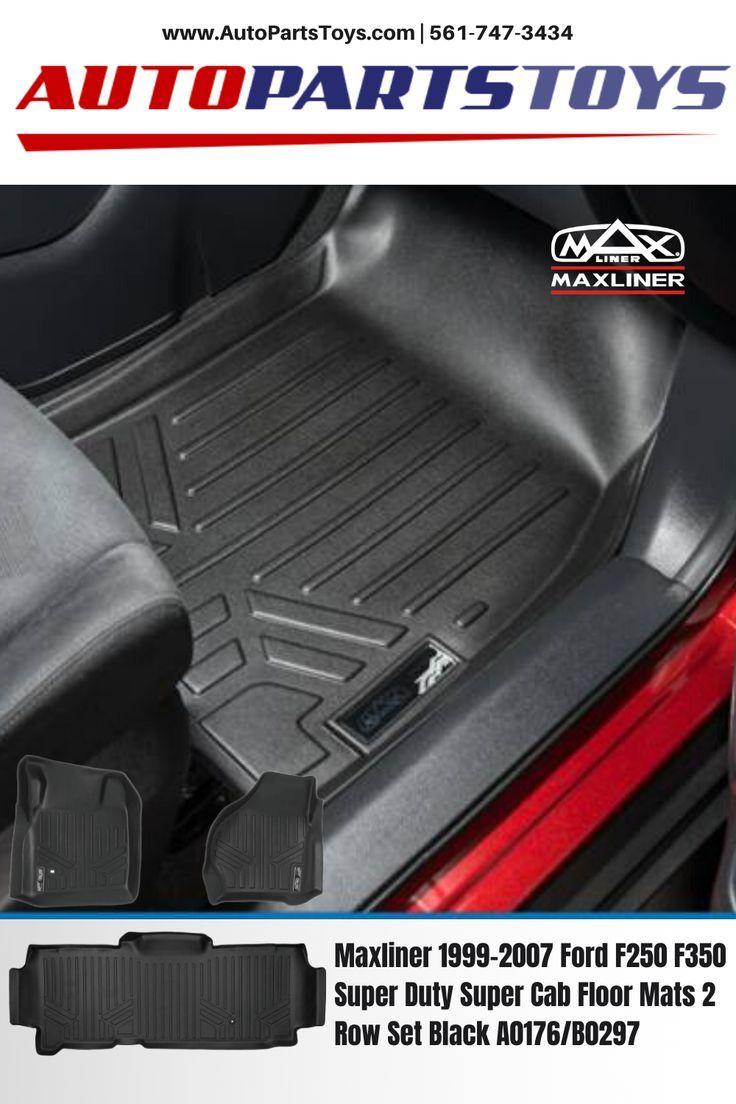 Maxliner 1999 2007 Ford F250 F350 Super Duty Super Cab Floor Mats 2 Row Set Black A0176 B0297 In 2020 F350 Super Duty Ford F250 Floor Mats