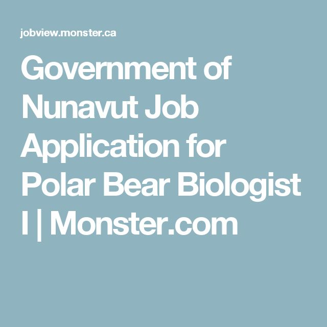 Government of Nunavut Job Application for Polar Bear Biologist I | Monster.com