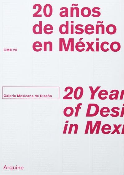 Galería Mexicana de Diseño. 20 Años de diseño en México   Arquine