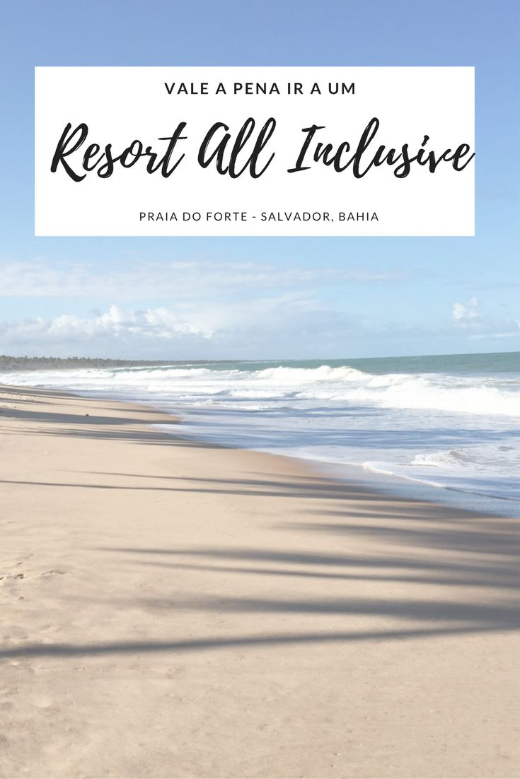 vale a pena ir a um resort tudo incluso iberostar bahia. praia do forte salvador. resort all inclusive brasil