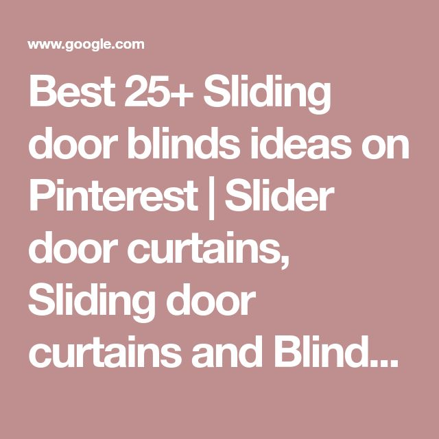 Best 25+ Sliding door blinds ideas on Pinterest   Slider door curtains, Sliding door curtains and Blinds for kitchen sliding door