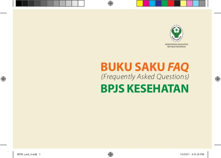 Buku Saku FAQ                     (Frequently Asked Questions)                     BPJS KesehatanBPJS_card_6.indd 1                            3/8/2013 4:51:26…