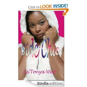 Side Chic [Kindle Edition], (african american drama, african american erotica, african-american fiction, fiction, latonya west, urban life)