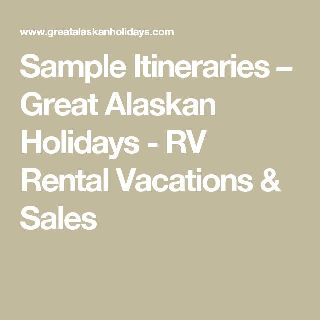 Sample Itineraries – Great Alaskan Holidays - RV Rental Vacations & Sales