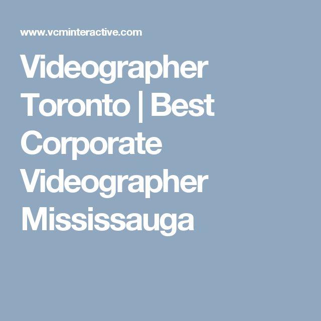 Videographer Toronto | Best Corporate Videographer Mississauga