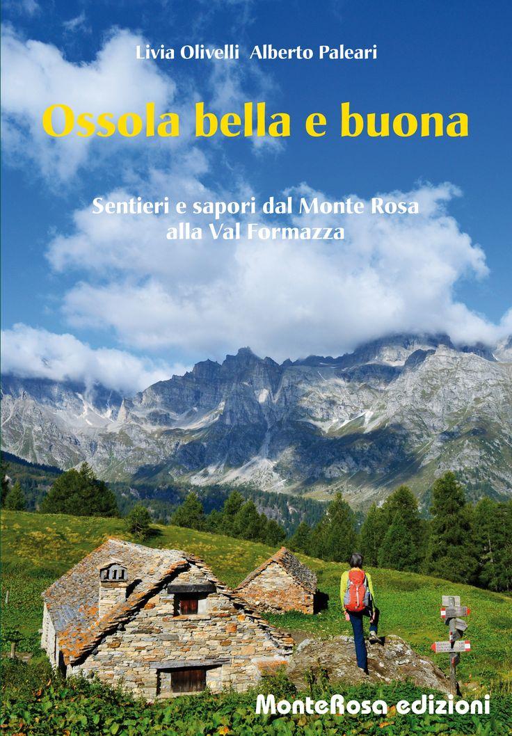 In libreria: Ossola bella e buona Sentieri e sapori dal Monte Rosa alla Val Formazza