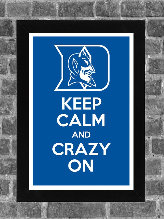 Keep Calm and Crazy On: Duke Blue Devils NCAA Print Art 11x17 by PortlandInkery