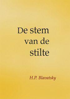 De Stem van de Stilte, H.P. Blavatsky, volledige tekst online
