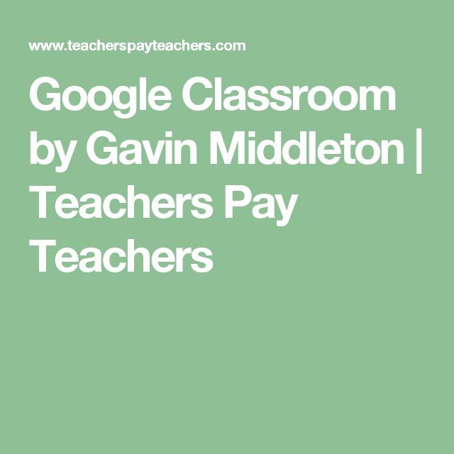 Google Classroom by Gavin Middleton   Teachers Pay Teachers