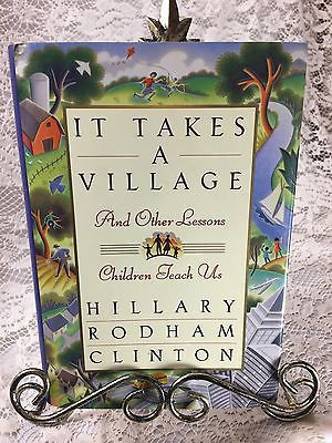 Hillary Rodham Clinton It Takes A Village 1st Ed Hardcover Book Lessons 1996