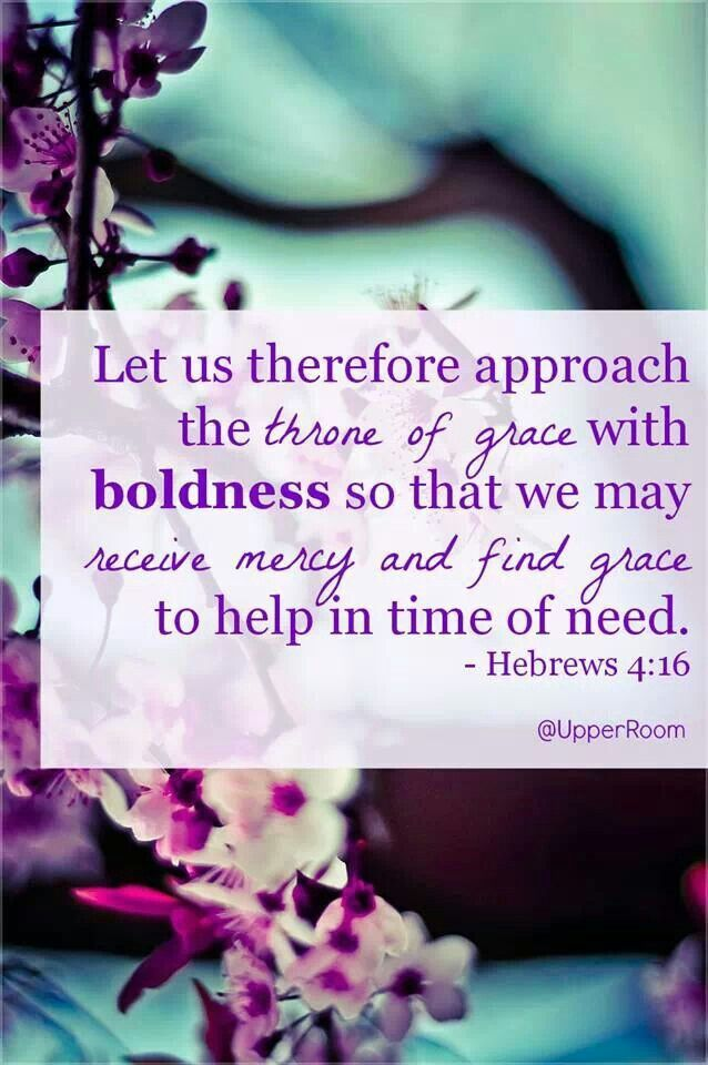 Hebrews 4:16  throne of grace... Grace is on the throne, Grace is in the position of ultimate authority