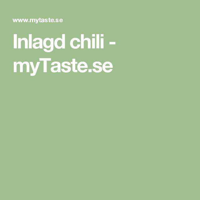 Inlagd chili - myTaste.se