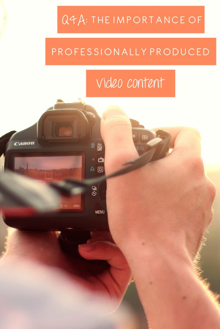 Q&A: The Importance of Professionally Produced Video Content - Social Concepts - Social Media Consulting