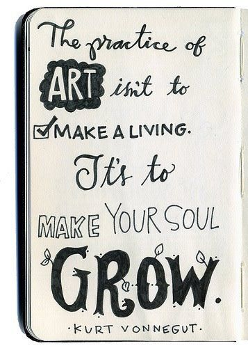 Yeah but not living in a box is a priority also i'm afraidSoul Food, Art Quotes, Make Art, Remember This, Soul Growing, Art Journals, Quotes Art, Projects Life, Kurt Vonnegut