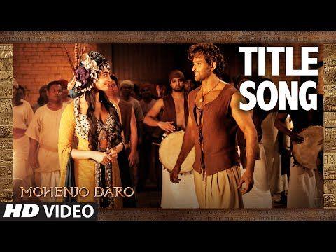 MOHENJO DARO TITLE SONG | Hrithik Roshan & Pooja Hegde | A.R. RAHMAN, ARIJIT SINGH | T-Series - YouTube